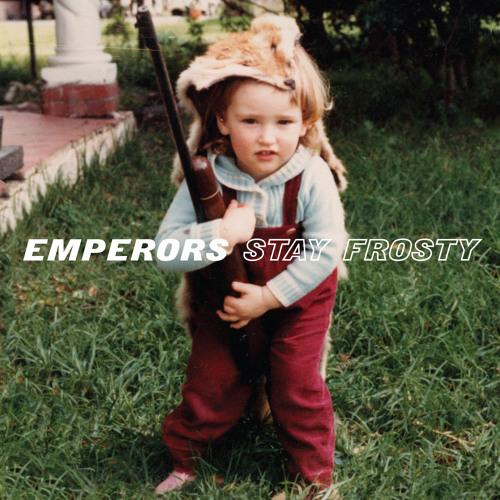 Emperors - Be Ready When I Say Go