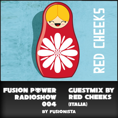 Fusion Power Radioshow #004 - Psystep Edition - Red Cheeks Guestmix
