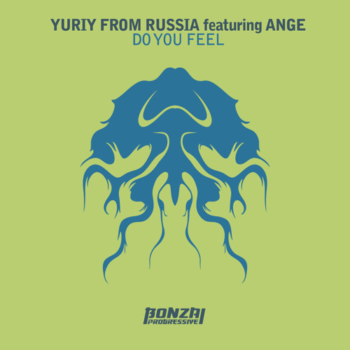 Yuriy from Russia ft. Ange - Do You Feel (Vocal Mix)