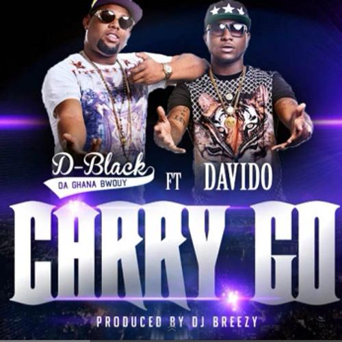 D - Black Ft.Davido - Carry Go