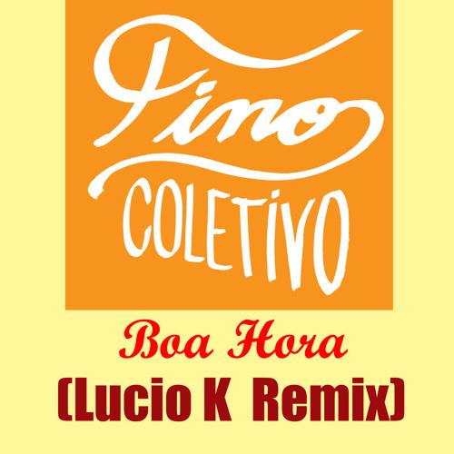FINO COLETIVO - BOA HORA (LUCIO K REMIX) 95BPM
