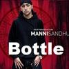 Manni sandhu bottle remix