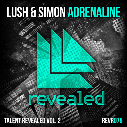 Lush & Simon - Adrenaline [Revealed Recordings] - Out Now!
