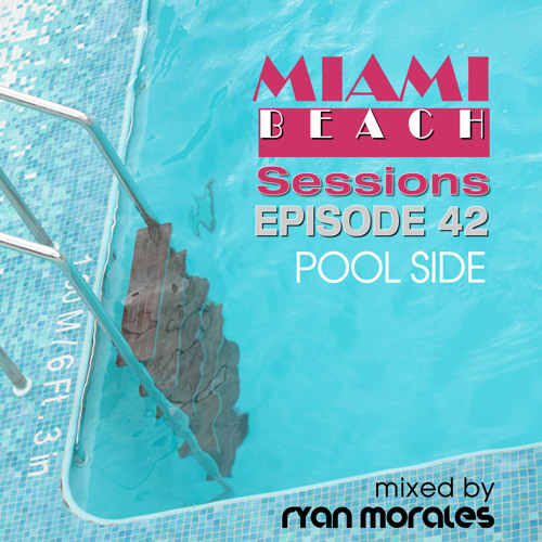 Miami Beach Sessions Episode 42 - Pool Side