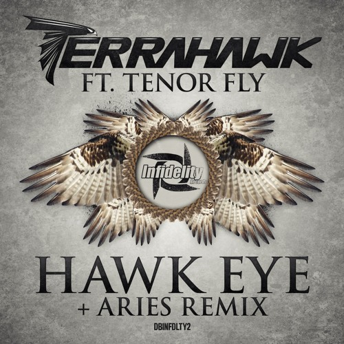 'Hawk Eye' - TerraHawk Ft. Tenor Fly - Aries Jungle Remix - Infidelity Records - DBINFDLTY2