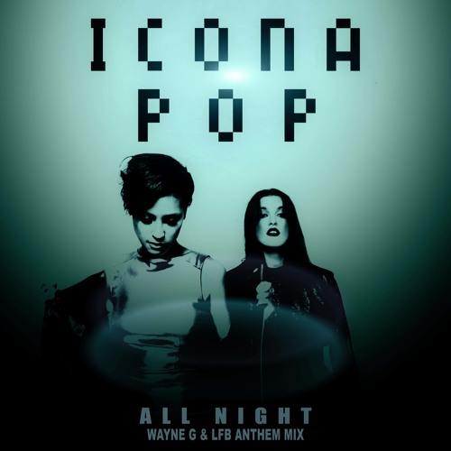 All Night (Wayne G And LFB Anthem Mix)