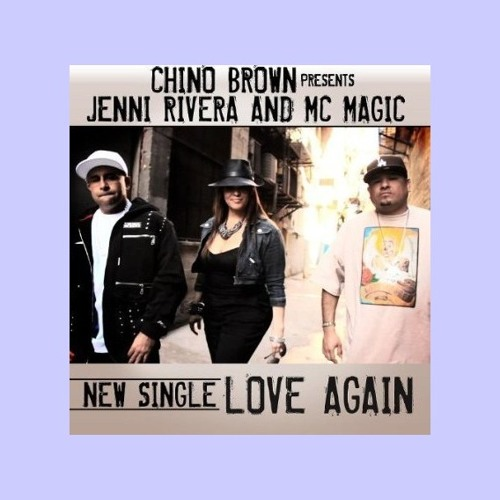 Jenni Rivera Love Again Ft.Chino Brown & Mc Magic