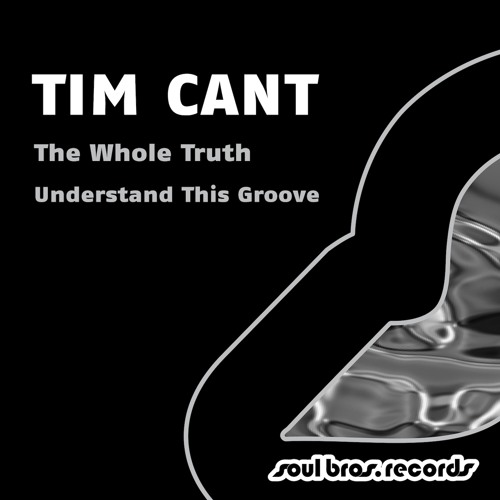 Tim Cant - Understand This Groove [Release date: October 14th 2013]