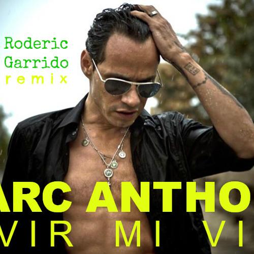 Marc Anthoni - Vivir Mi Vida (Roderic Garrido PROMO)