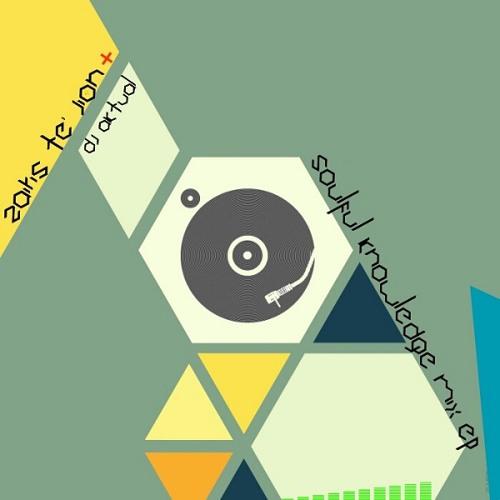 Zairis Te'Jion & DJ Aktual - Soulful Knowledge Mix EP