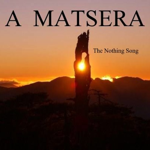 A  MATSERA - The Nothing Song - Podcast 510 - 02/10/13
