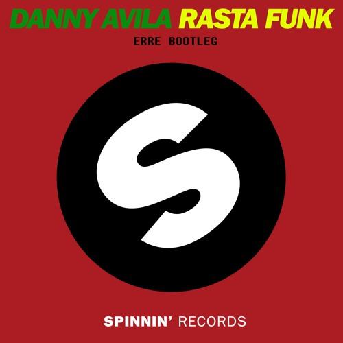 Rasta Funk - Danny Avila (ERRE Bootleg)
