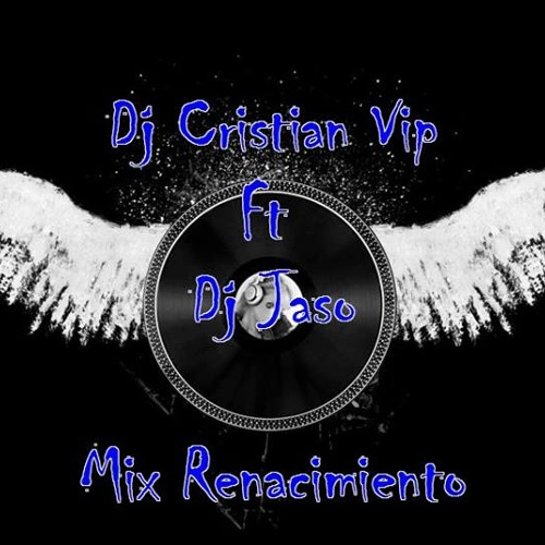 Dj Cristian Vip Ft Dj Jaso [Return]  [[Mix Octubre]]