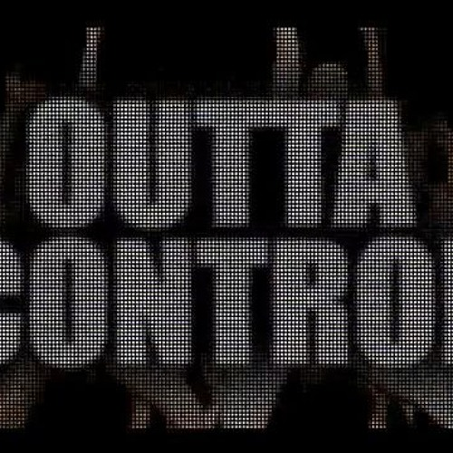 OUTTACONTROL -[PREVALE} (HARDCORE) (wip)