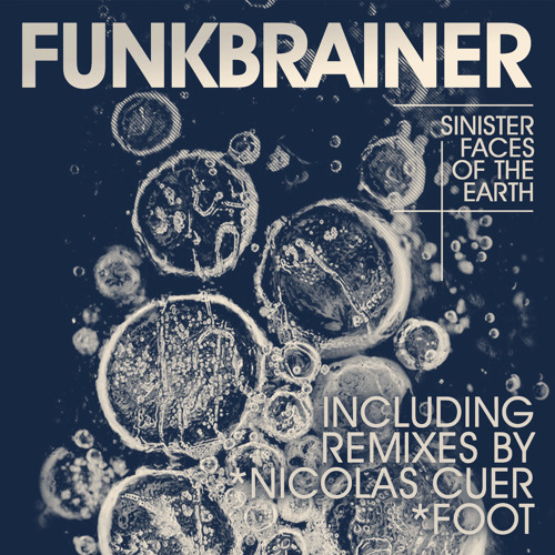 Funkbrainer - Sinister Faces Of The Earth EP PREVIEW with remixes