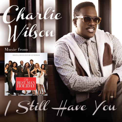 "Charlie Wilson - ""I Still Have You"" (Best Man Holiday Soundtrack)"