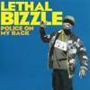 Lethal Bizzle - Police On My Back