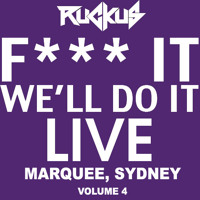 F*** It, We'll Do It Live - Marquee, Sydney (Volume 4) Artwork