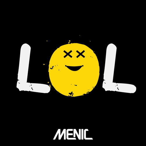 LOL by Menic (Original Mix)