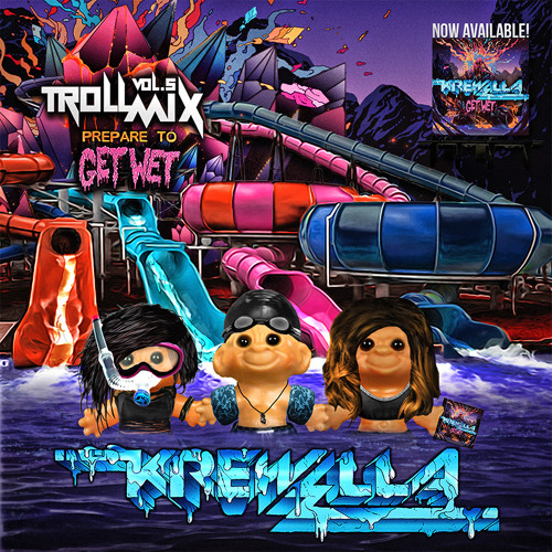 Troll Mix Vol. 5:  Get Wet Edition (FREE DOWNLOAD)