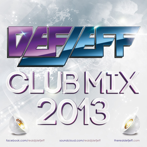 DEF JEFF CLUB MIX 2013
