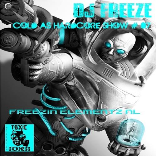 DJ FREEZE (NL) ON TOXIC SICKNESS RADIO | COLD AS HARDCORE SHOW # 07 | 02.10.13