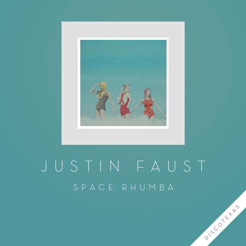 DT037 - Justin Faust - Space Rhumba