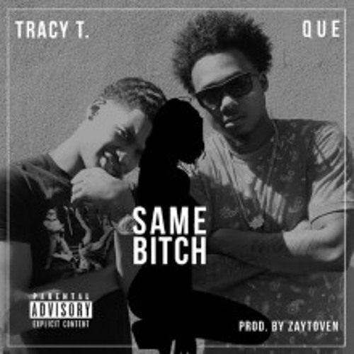 Tracy T x Que- Same Bitch Prod. By: Zaytoven