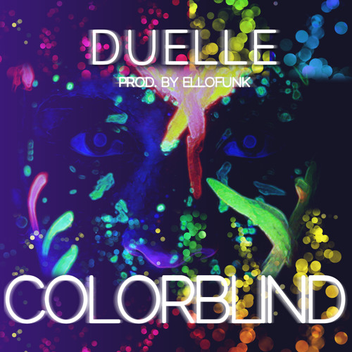 Colorblind by Duelle (Prod. by eLLofunk)