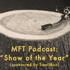 MFT Podcast: Show Of The Year