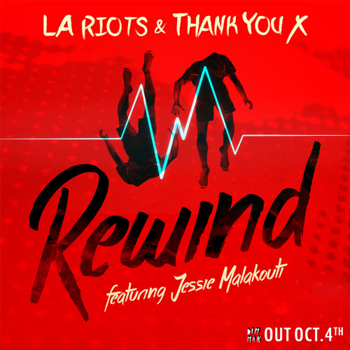 LA Riots and Thank You X - Rewind feat. Jessie Malakouti (Preview)