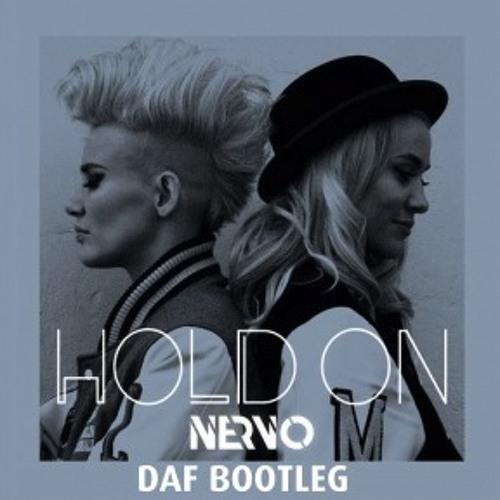 NERVO - Hold On (DAF BOOTLEG) **FULL DOWNLOAD IN DESCRIPTION**