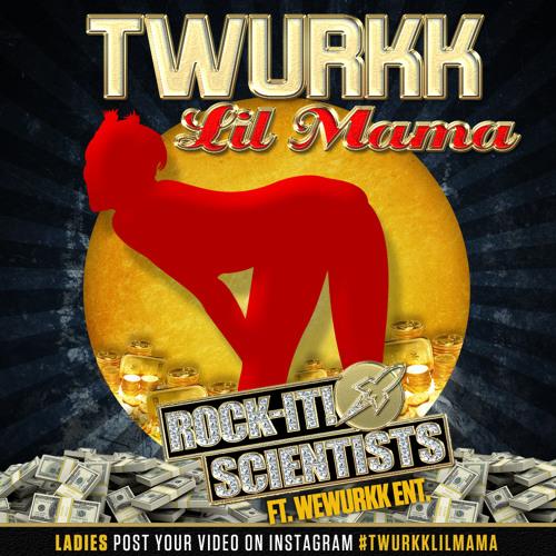 Twurkk Lil Mama (Dirty)