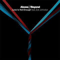 Above & Beyond Vs. Oliver Smith - Love Is Not Enough Symmetry (Illuminor Mashup)