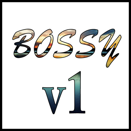 BOSSYv1 - THEREALBOSS(Original Mix)