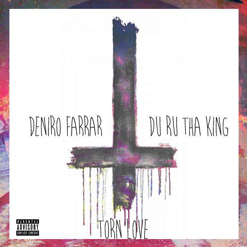 Deniro Farrar - Torn Love ft DuRu Tha King (Prod By Ryan Alexy)