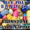 Blue Pill Bandits ft. Gandhi Capone and Brimstone
