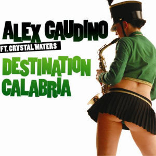 Alex Gaudiano ft.Crystal Waters- Destination Calabria (Johnny Ca$h Trap Bootleg)