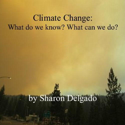 Climate Change:  What do we know?  What can we do?