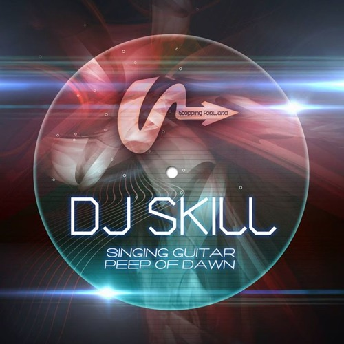 DJ Skill - Singing guitar(Forthcoming Stepping Forward Recordings )