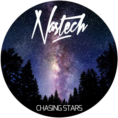 Nastech - Chasing Stars (Original mix) ** OUT NOW **