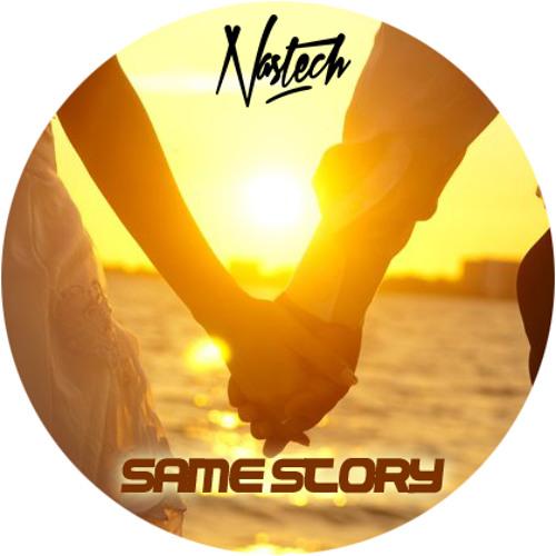 Nastech - Same Story (Original mix) ** OUT NOW **