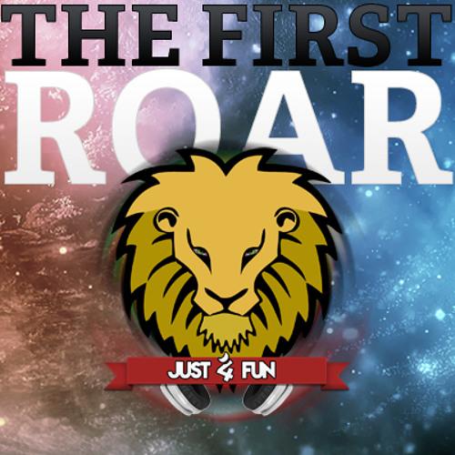 Just 4 Fun - THE FIRST ROAR Megamix