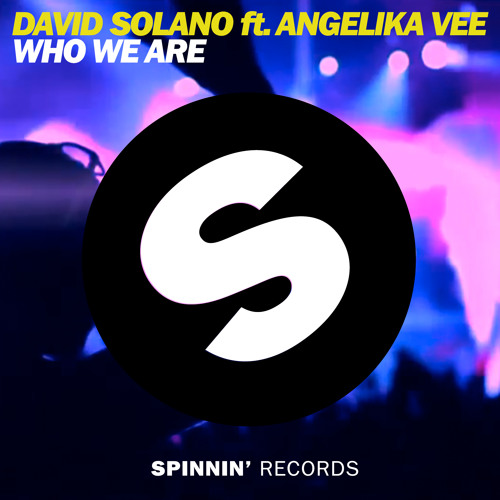 David Solano Feat. Angelika Vee - Who We Are [Out now on iTunes]