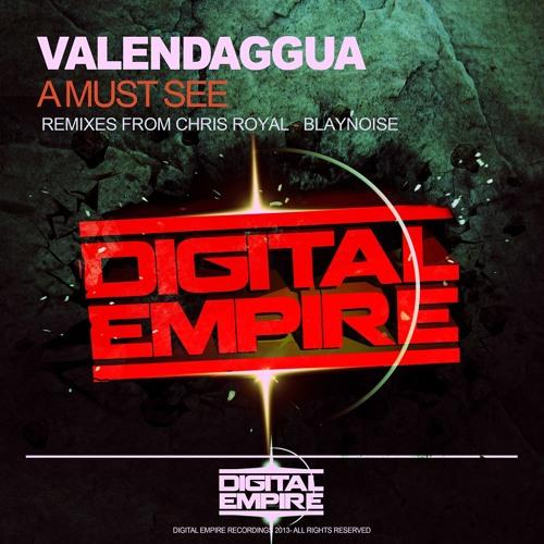 ValenDaggua - A Must See ( Original Mix ) Most Popular Releases** Digital Empire ** Sales 4-sep-2013