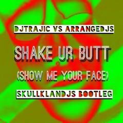 Move Ur Butt (Show me Ur Face Skullklandjs Bootleg) DjTrajic vs Arrangedjs FREEDOWNLOAD!!!!