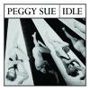 Peggy Sue - Idle
