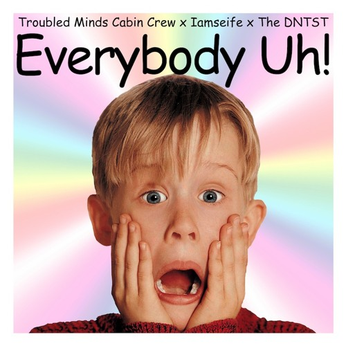 Trouble MInds Cabin Crew x Iamseife x The DNTST - Everybody Uh!