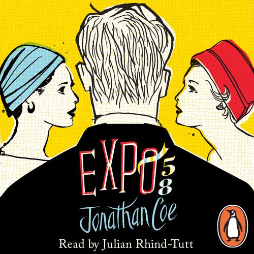 Jonathan Coe: Expo 58 (Audiobook Extract) read by Julian Rhind-Tutt