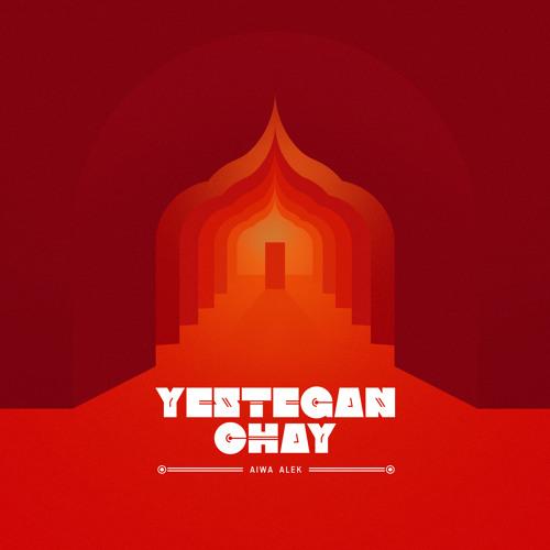 Yestegan chaY - Aiwa Alek
